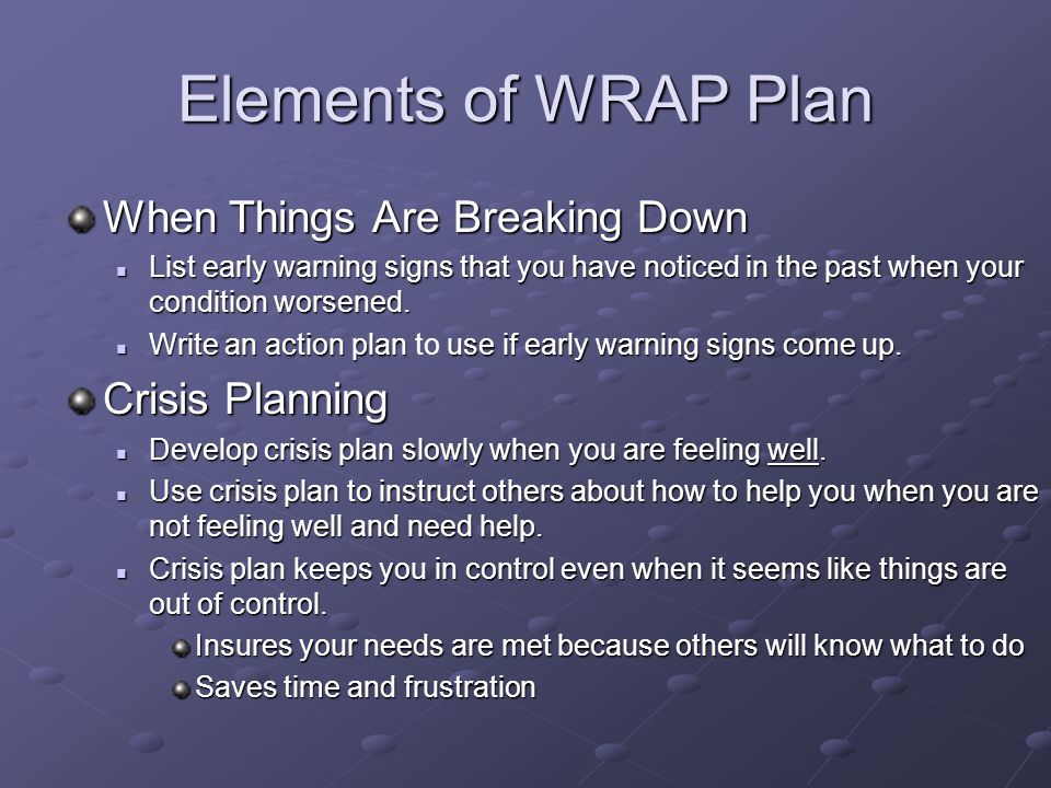 Elements of WRAP Plan When Things Are Breaking Down Crisis Planning