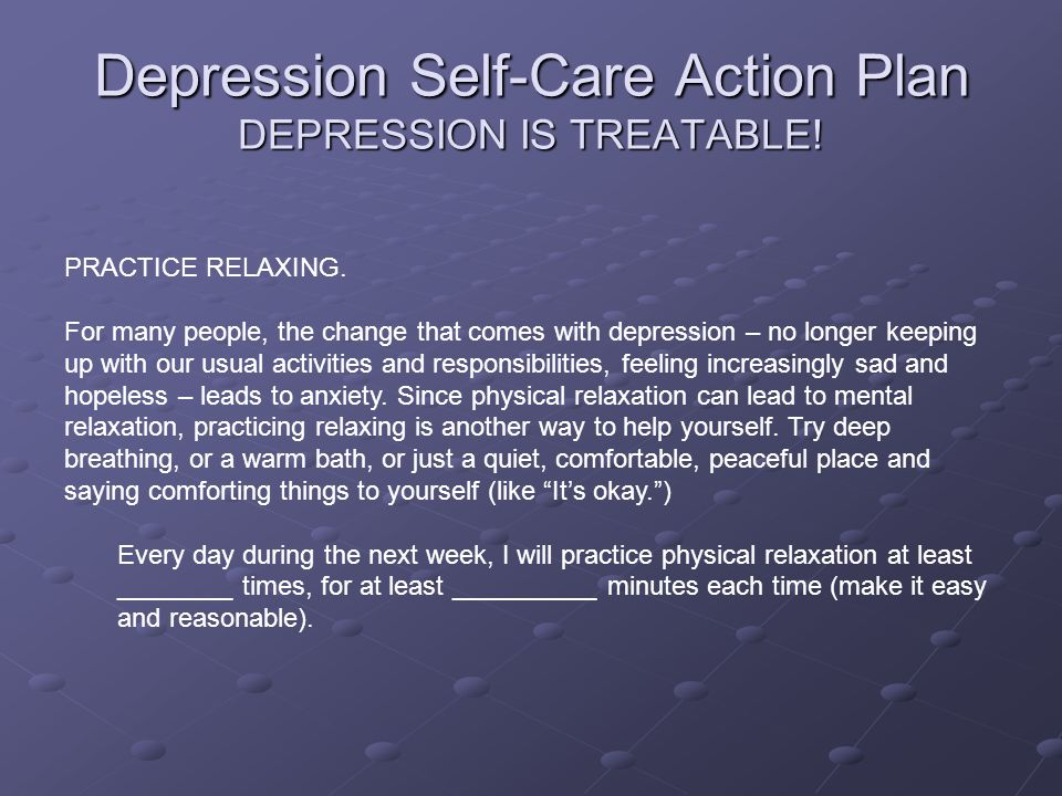 Depression Self-Care Action Plan DEPRESSION IS TREATABLE!