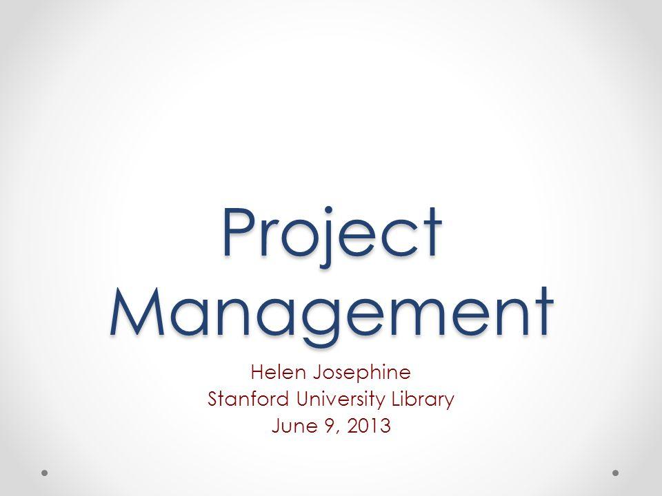 Helen Josephine Stanford University Library June 9, 2013
