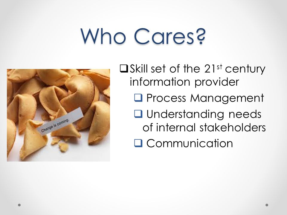 Who Cares Skill set of the 21st century information provider