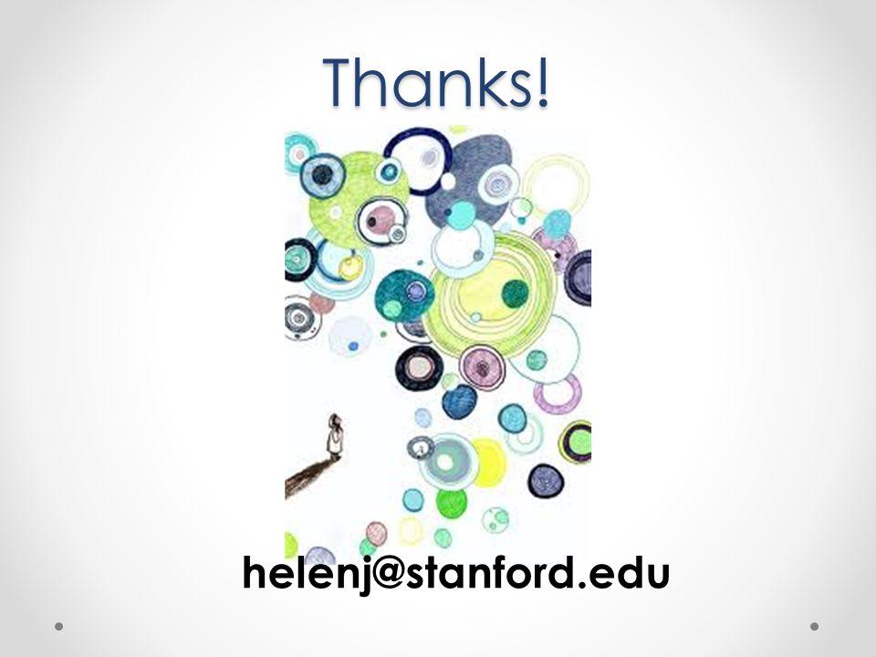 Thanks! helenj@stanford.edu
