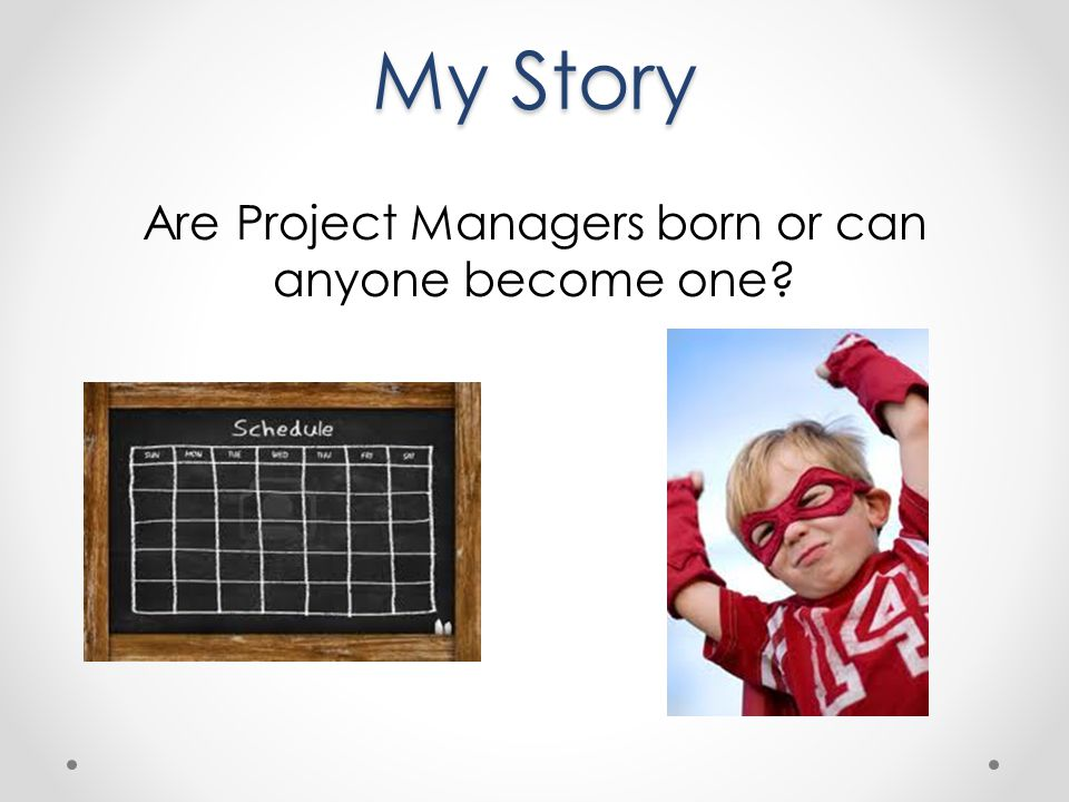 Are Project Managers born or can anyone become one