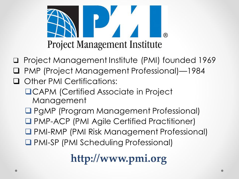 http://www.pmi.org PMP (Project Management Professional)—1984