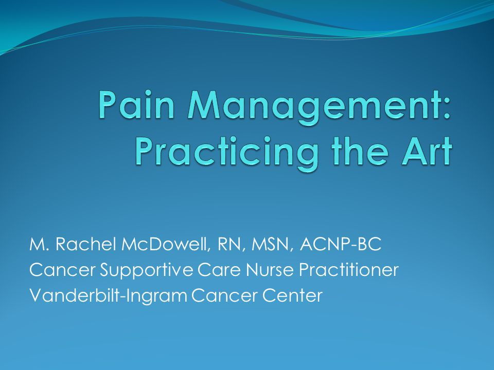 Pain Management: Practicing the Art