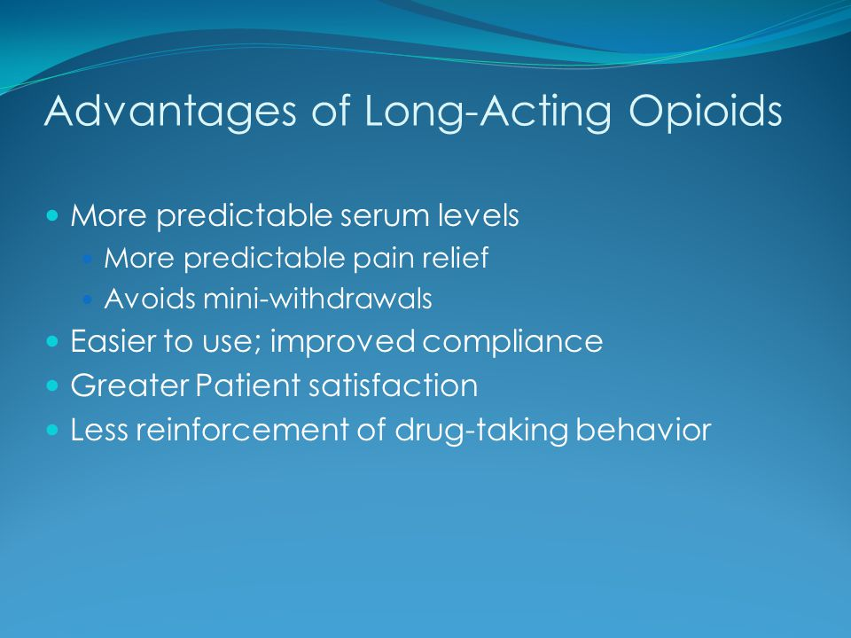 Advantages of Long-Acting Opioids