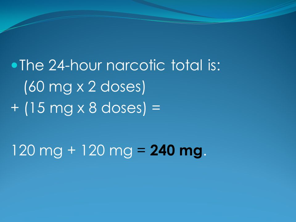 The 24-hour narcotic total is: