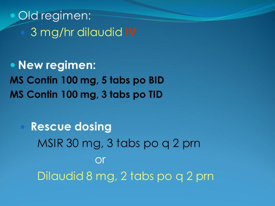 Dilaudid 8 mg, 2 tabs po q 2 prn