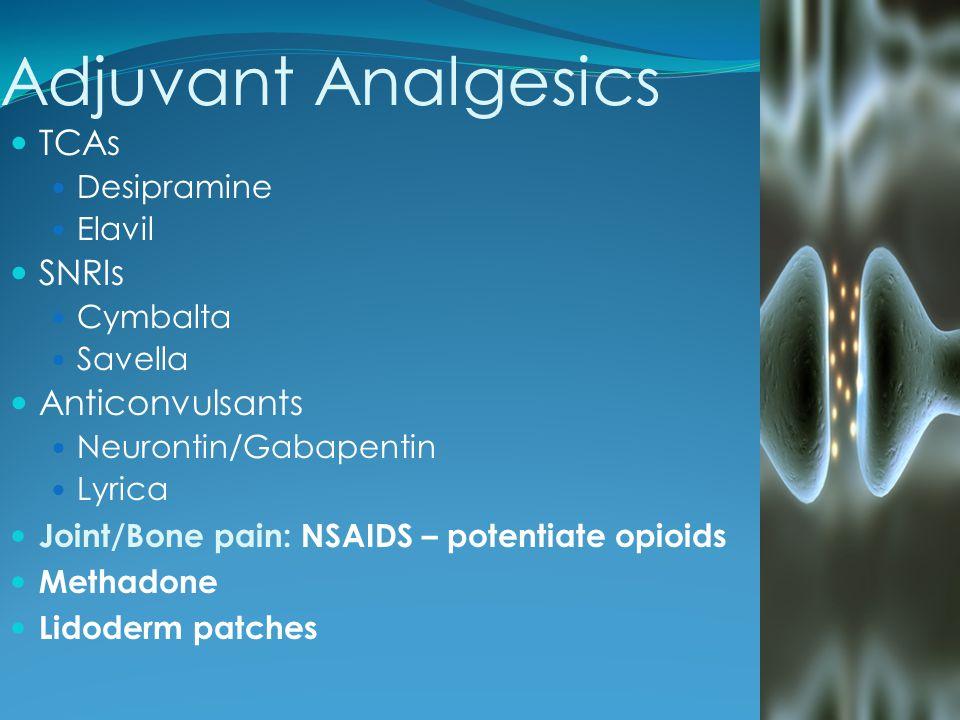 Adjuvant Analgesics TCAs SNRIs Anticonvulsants Desipramine Elavil