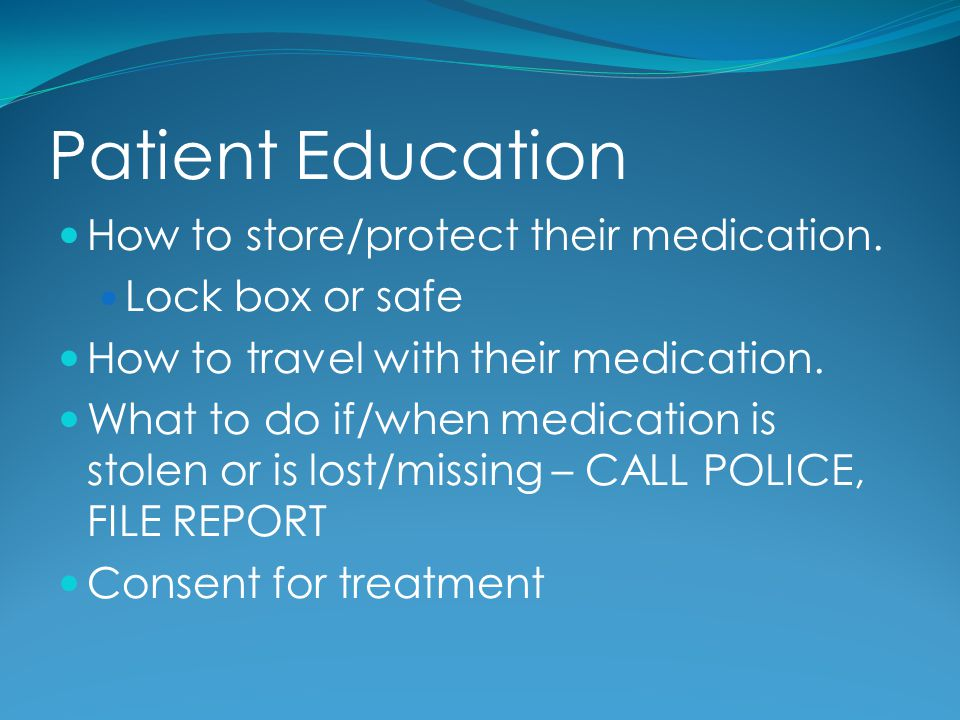 Patient Education How to store/protect their medication.