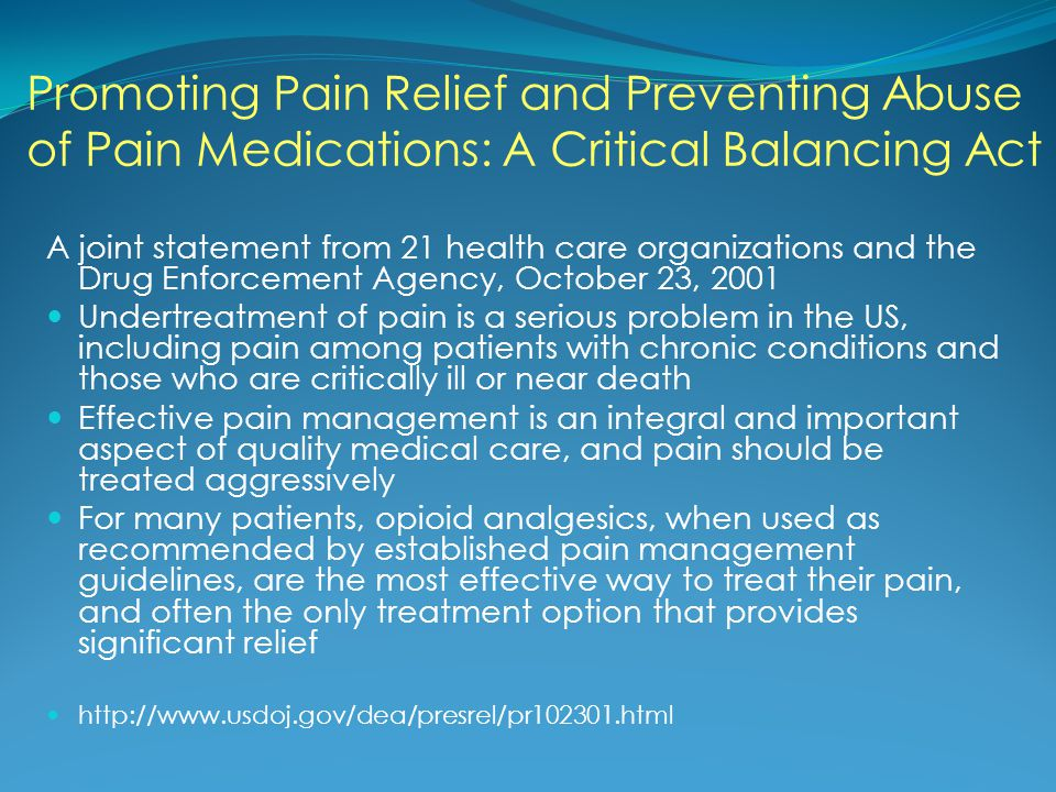 Promoting Pain Relief and Preventing Abuse of Pain Medications: A Critical Balancing Act
