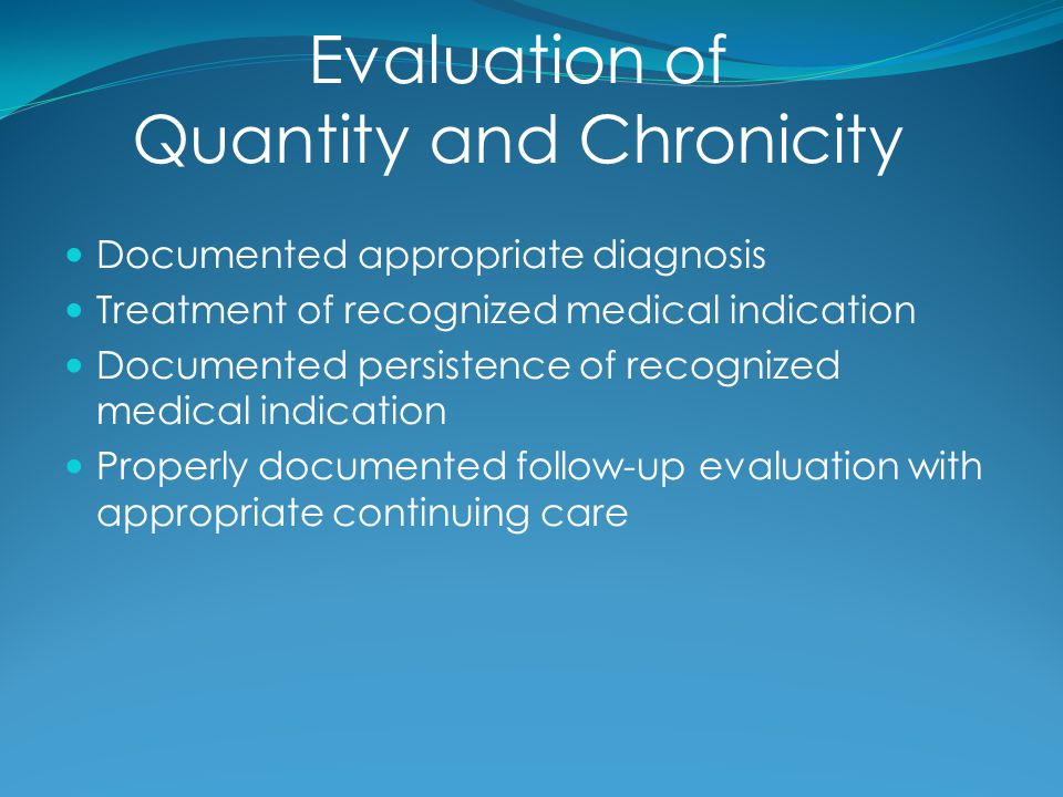 Evaluation of Quantity and Chronicity