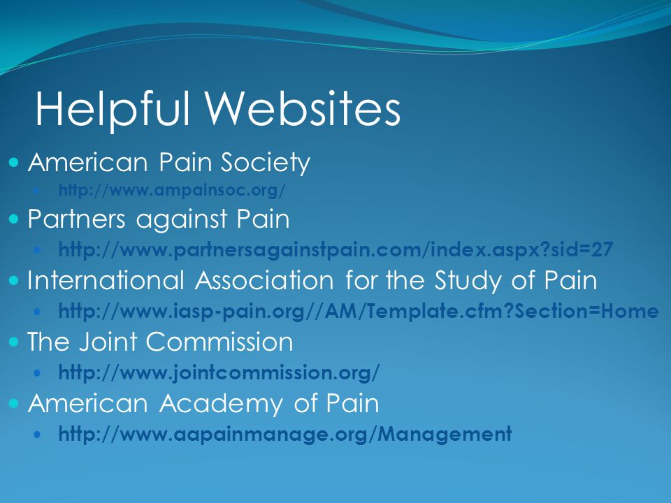 Helpful Websites American Pain Society Partners against Pain