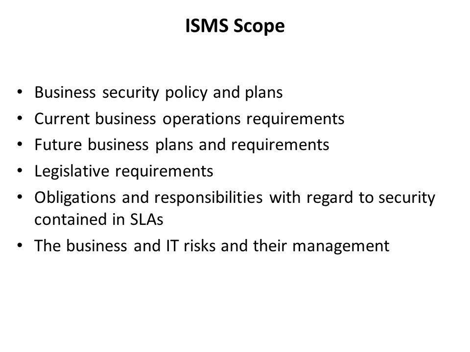 ISMS Scope Business security policy and plans