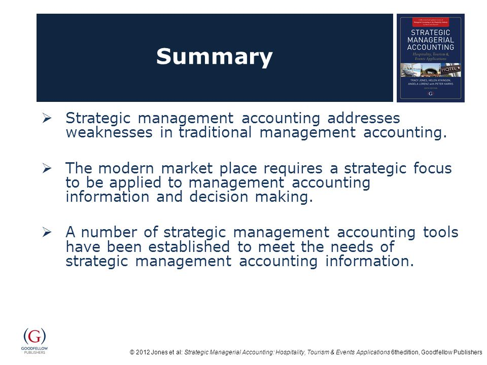Summary Strategic management accounting addresses weaknesses in traditional management accounting.