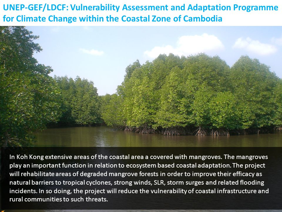 UNEP-GEF/LDCF: Vulnerability Assessment and Adaptation Programme for Climate Change within the Coastal Zone of Cambodia