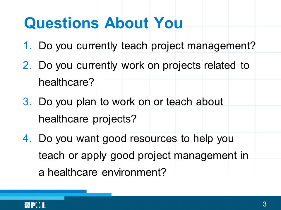 Questions About You Do you currently teach project management