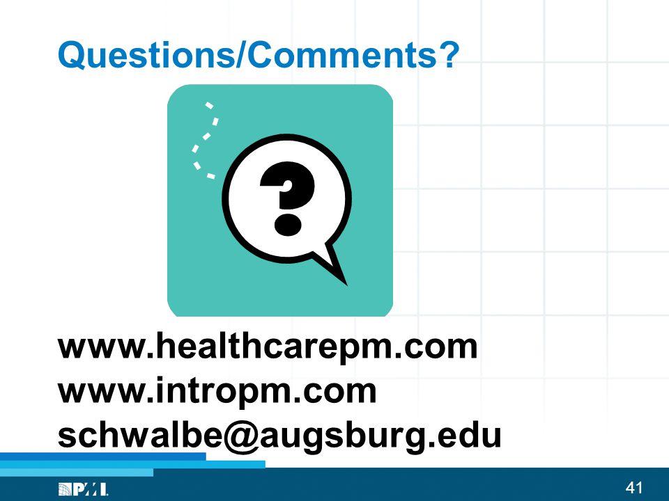 Questions/Comments www.healthcarepm.com www.intropm.com schwalbe@augsburg.edu
