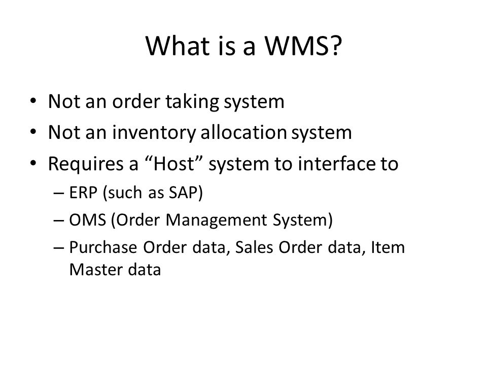 What is a WMS Not an order taking system