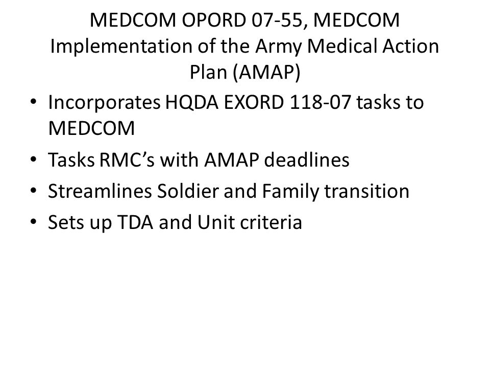 Incorporates HQDA EXORD 118-07 tasks to MEDCOM