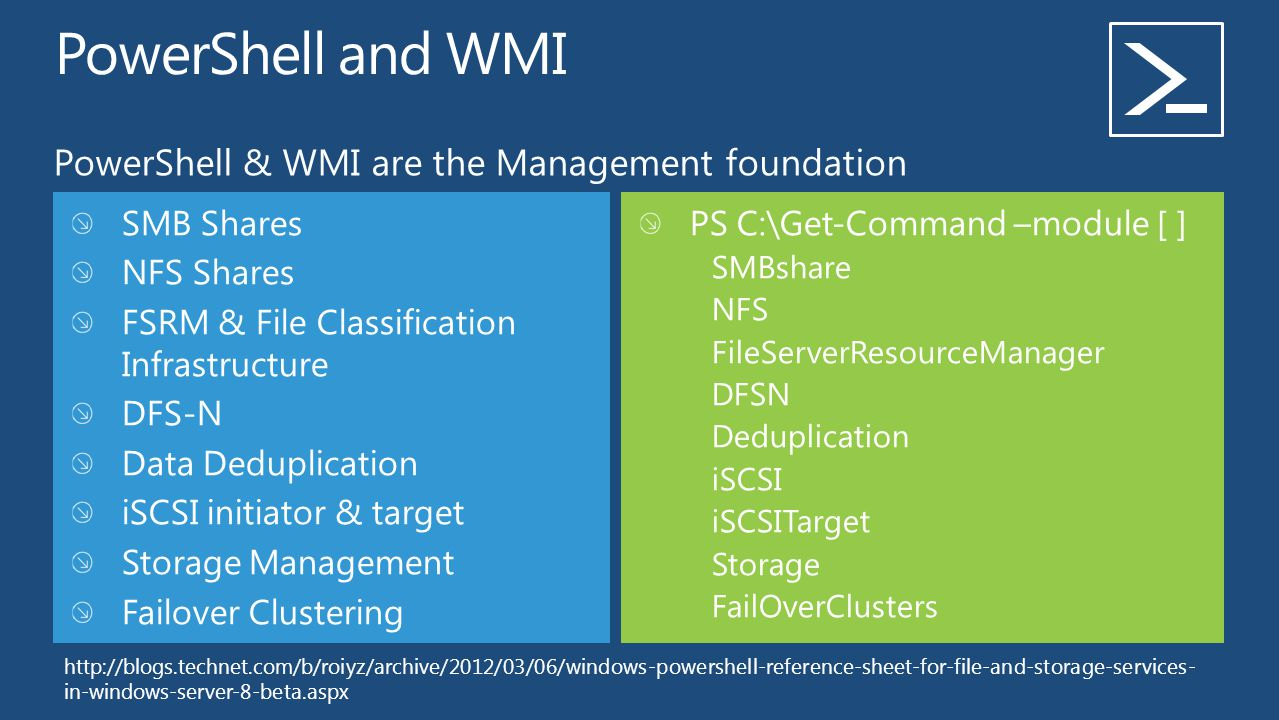 PowerShell and WMI PowerShell & WMI are the Management foundation