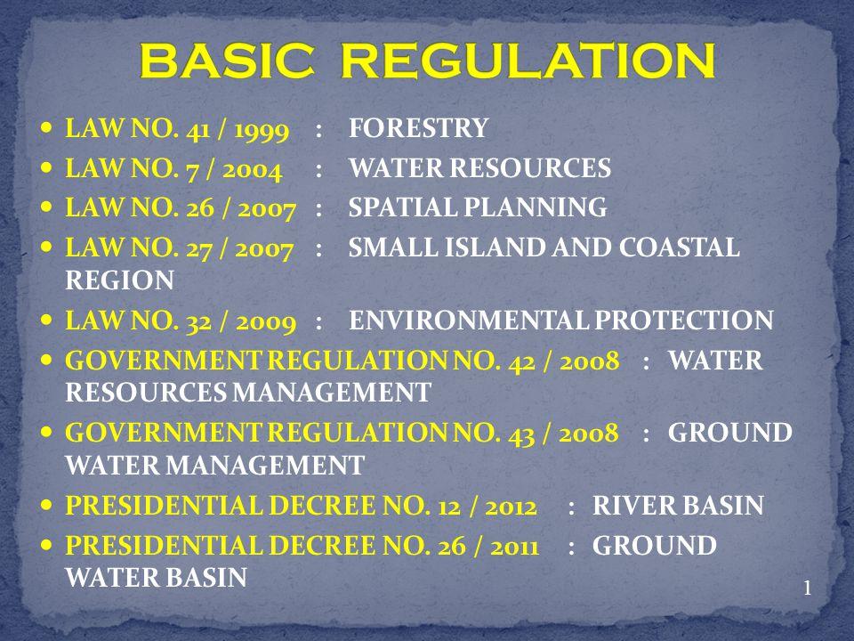BASIC REGULATION LAW NO. 41 / 1999 : FORESTRY