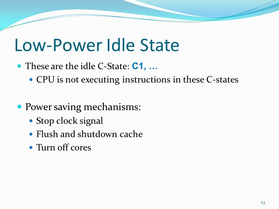 Low-Power Idle State Power saving mechanisms: