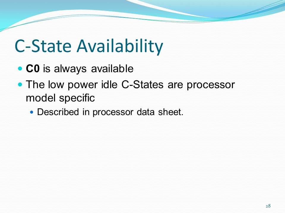 C-State Availability C0 is always available