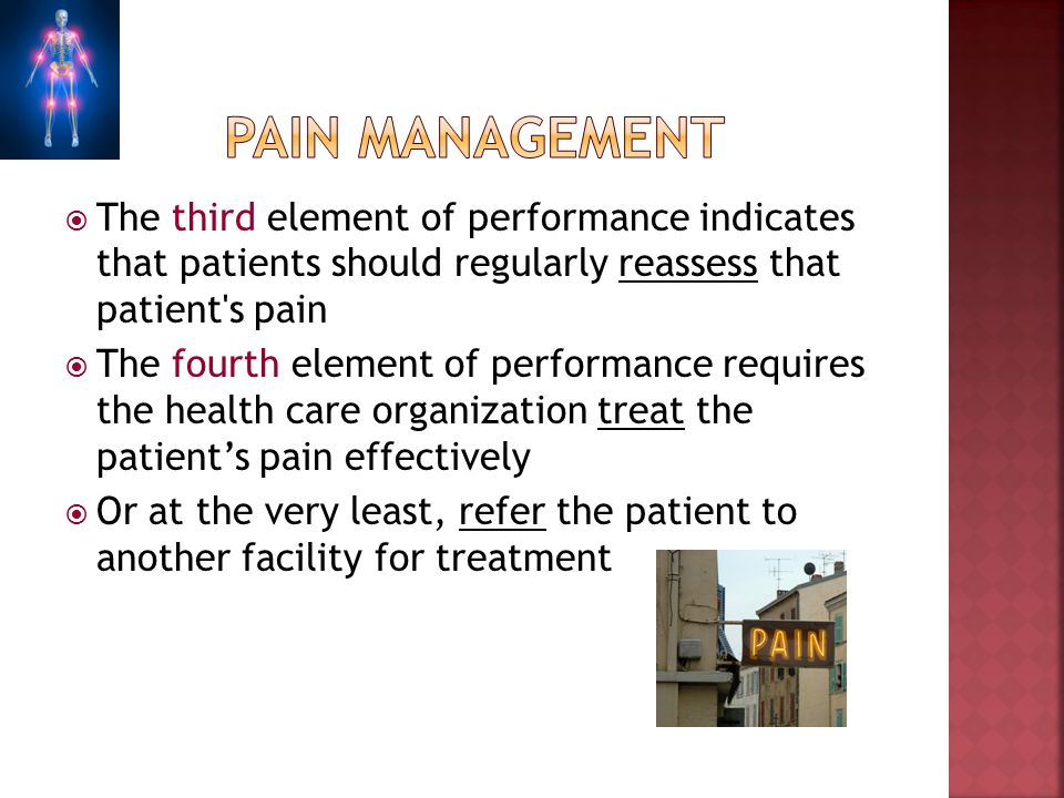 Pain management The third element of performance indicates that patients should regularly reassess that patient s pain.