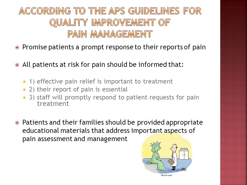 According to the APS guidelines for quality improvement of pain management