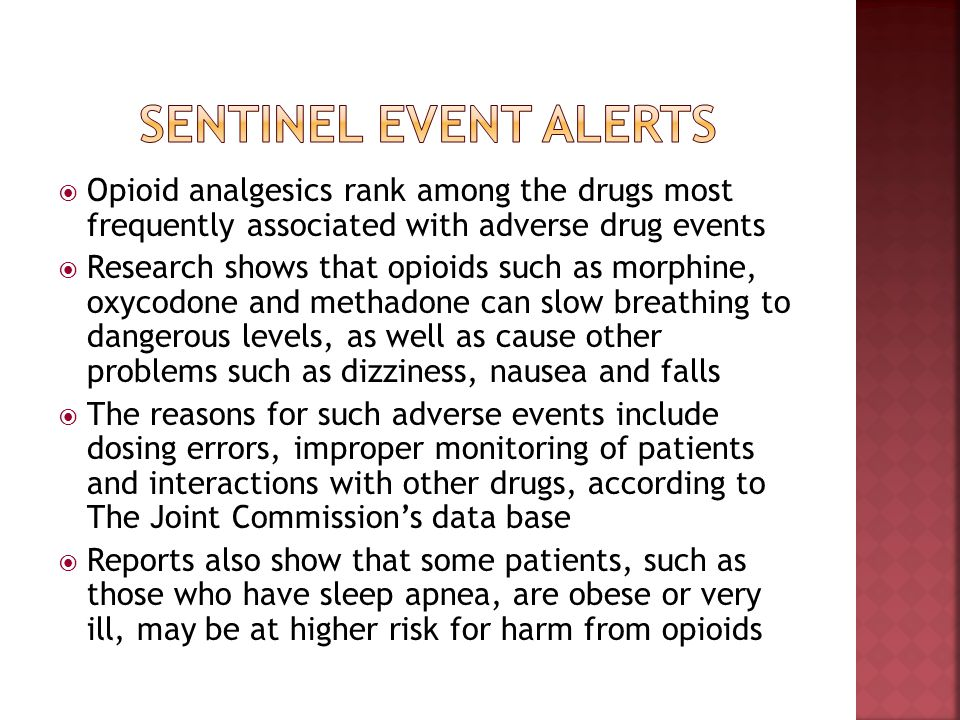SentinEl Event Alerts Opioid analgesics rank among the drugs most frequently associated with adverse drug events.