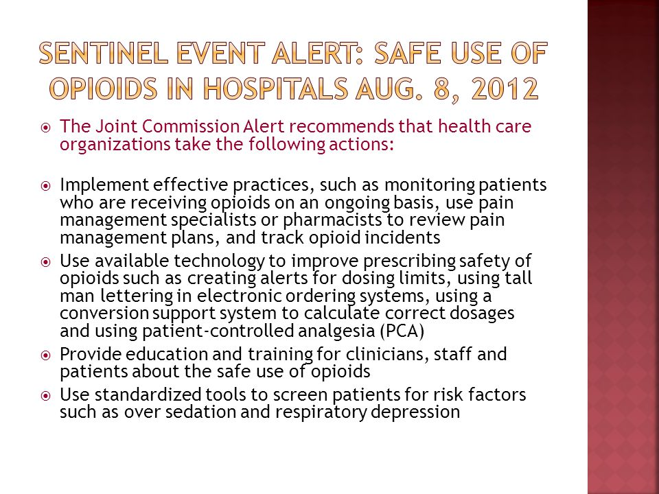 Sentinel Event Alert: Safe Use of Opioids in Hospitals Aug. 8, 2012