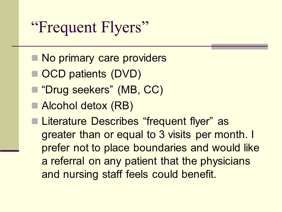 Frequent Flyers No primary care providers OCD patients (DVD)