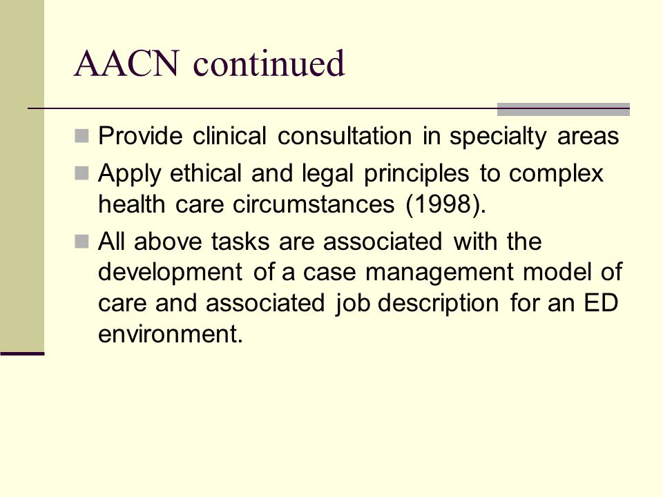 AACN continued Provide clinical consultation in specialty areas