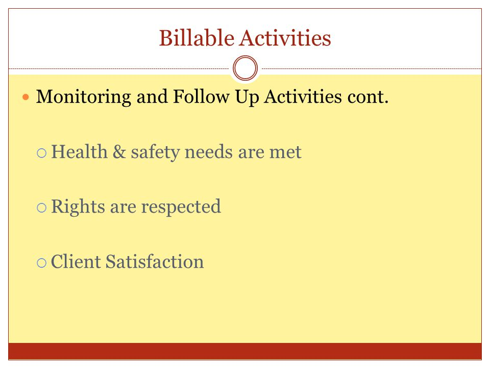 Billable Activities Monitoring and Follow Up Activities cont.