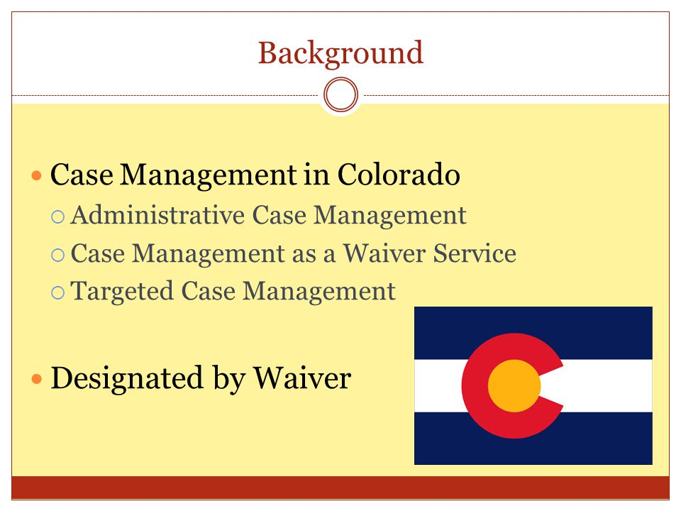 Background Designated by Waiver Case Management in Colorado