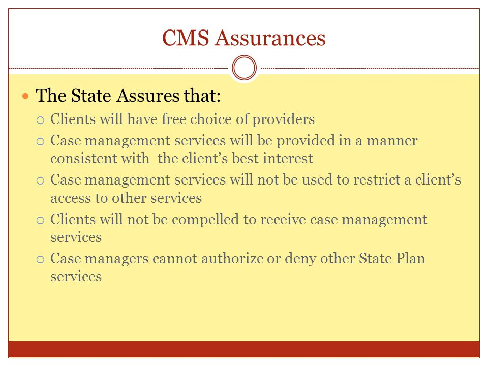 CMS Assurances The State Assures that:
