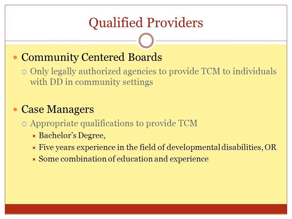 Qualified Providers Community Centered Boards Case Managers