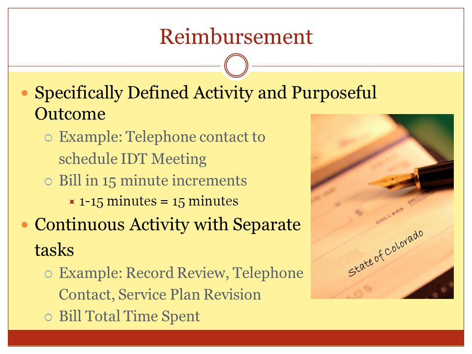 Reimbursement Specifically Defined Activity and Purposeful Outcome