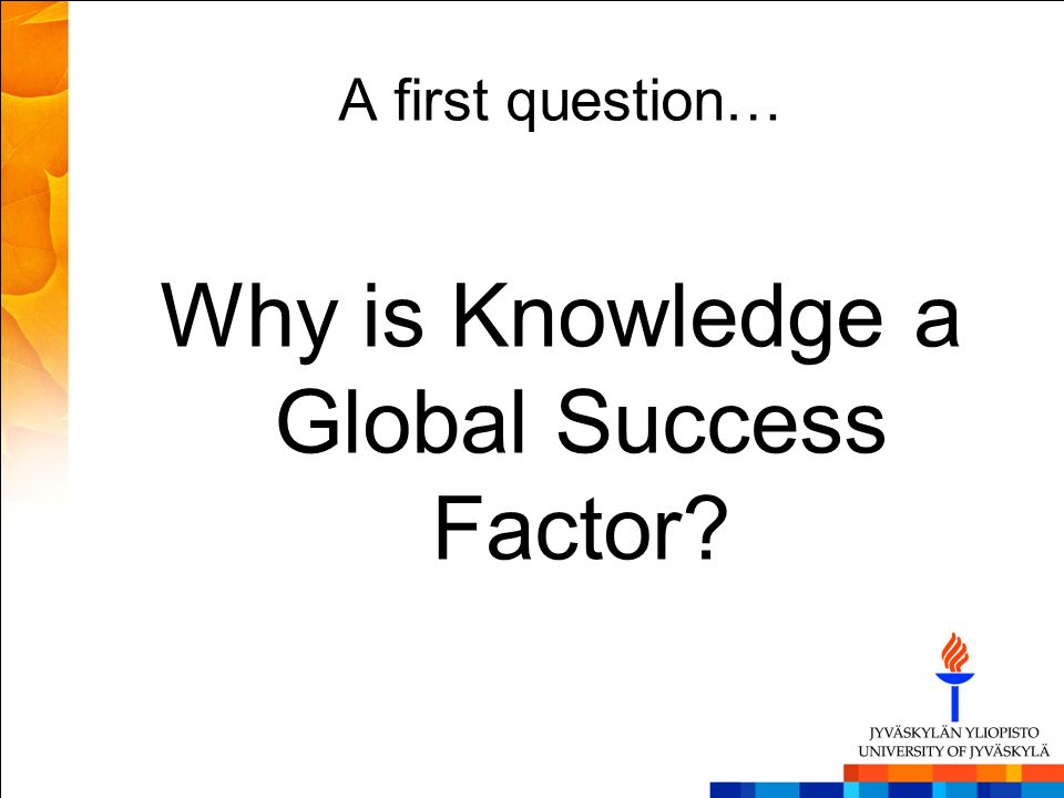 Why is Knowledge a Global Success Factor