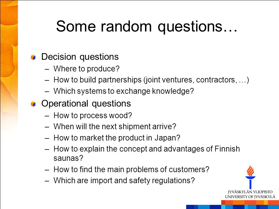 Some random questions…