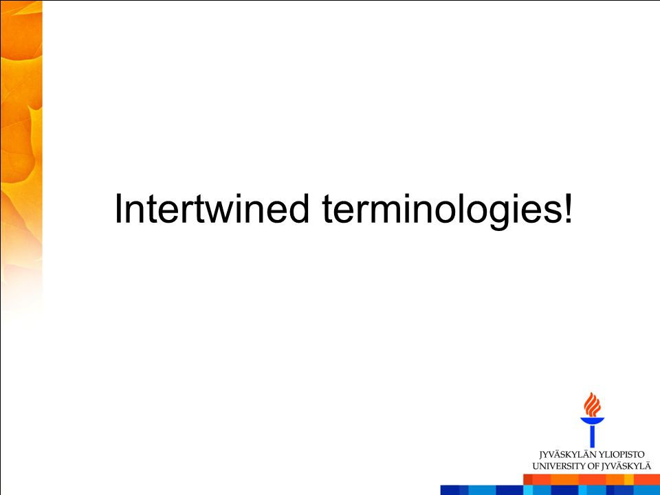 Intertwined terminologies!