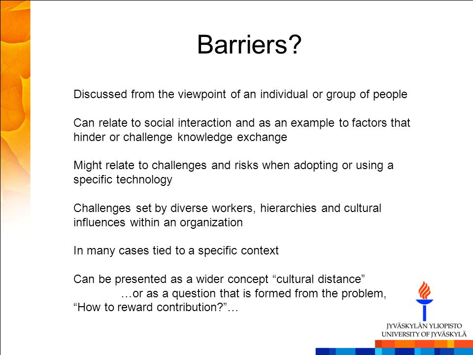 Barriers Discussed from the viewpoint of an individual or group of people.