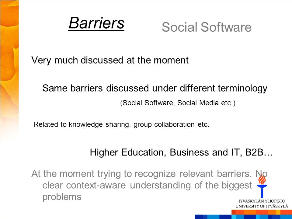 Barriers Social Software Very much discussed at the moment