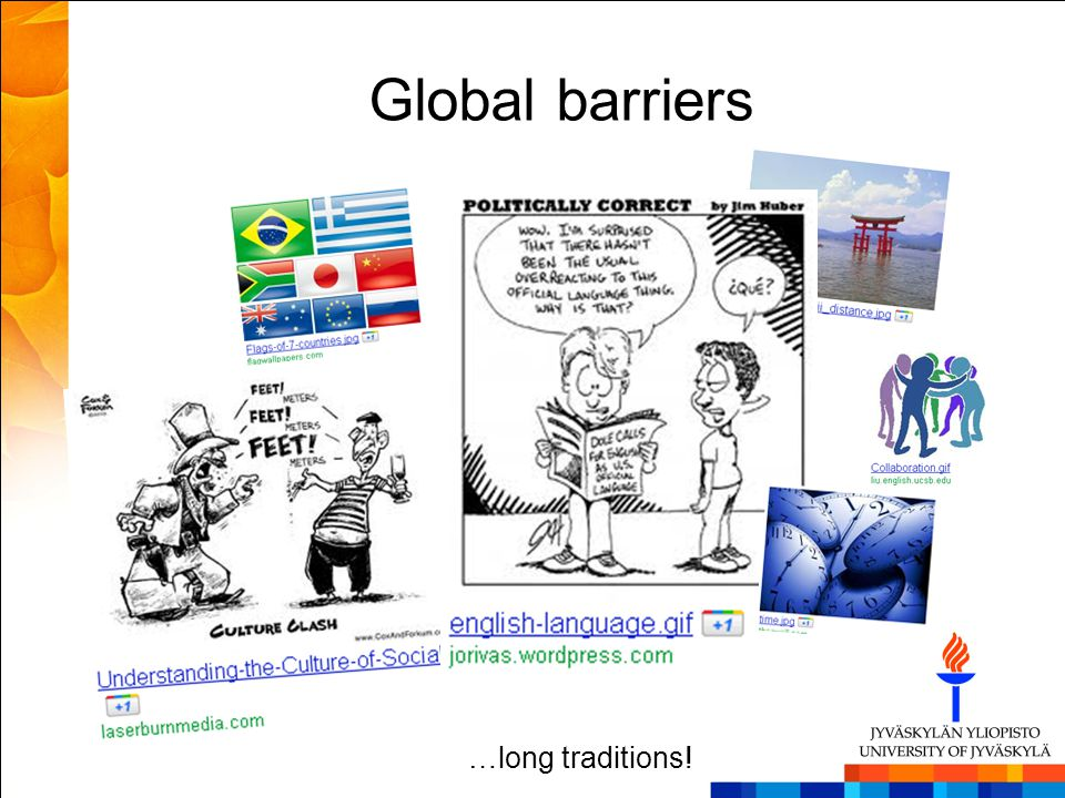 Global barriers …long traditions!