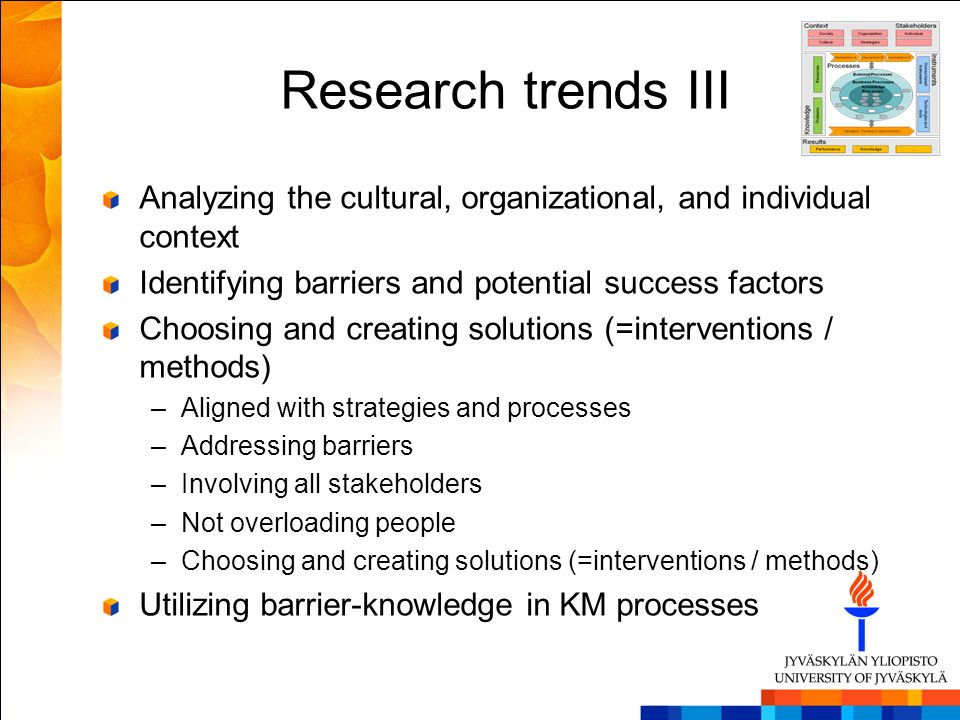 Research trends III Analyzing the cultural, organizational, and individual context. Identifying barriers and potential success factors.