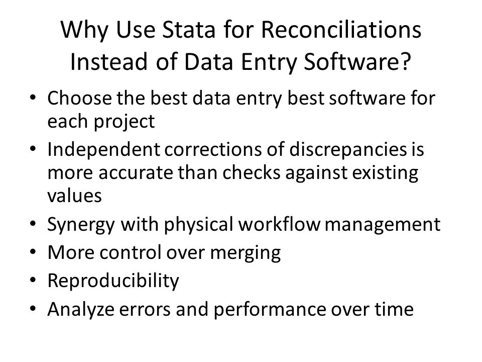 Why Use Stata for Reconciliations Instead of Data Entry Software