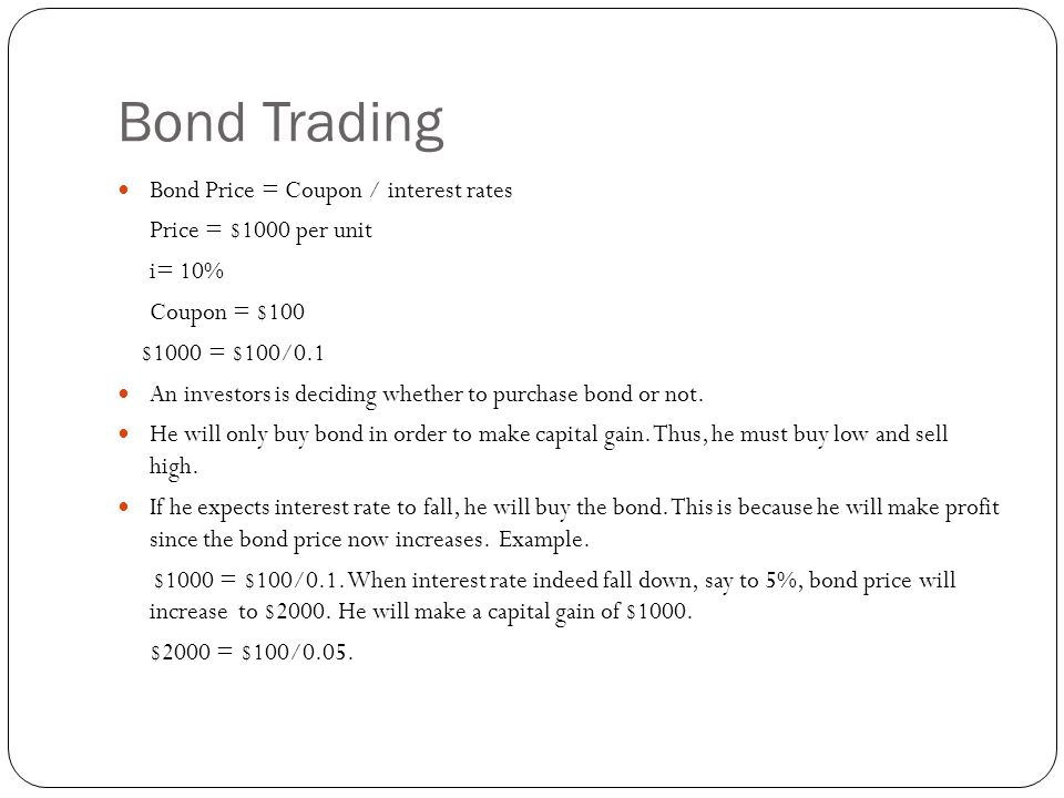 Bond Trading Bond Price = Coupon / interest rates