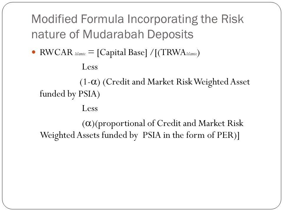 Modified Formula Incorporating the Risk nature of Mudarabah Deposits