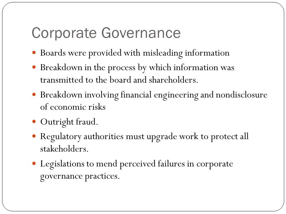 Corporate Governance Boards were provided with misleading information
