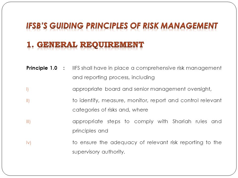 IFSB'S Guiding Principles of Risk Management 1. General Requirement